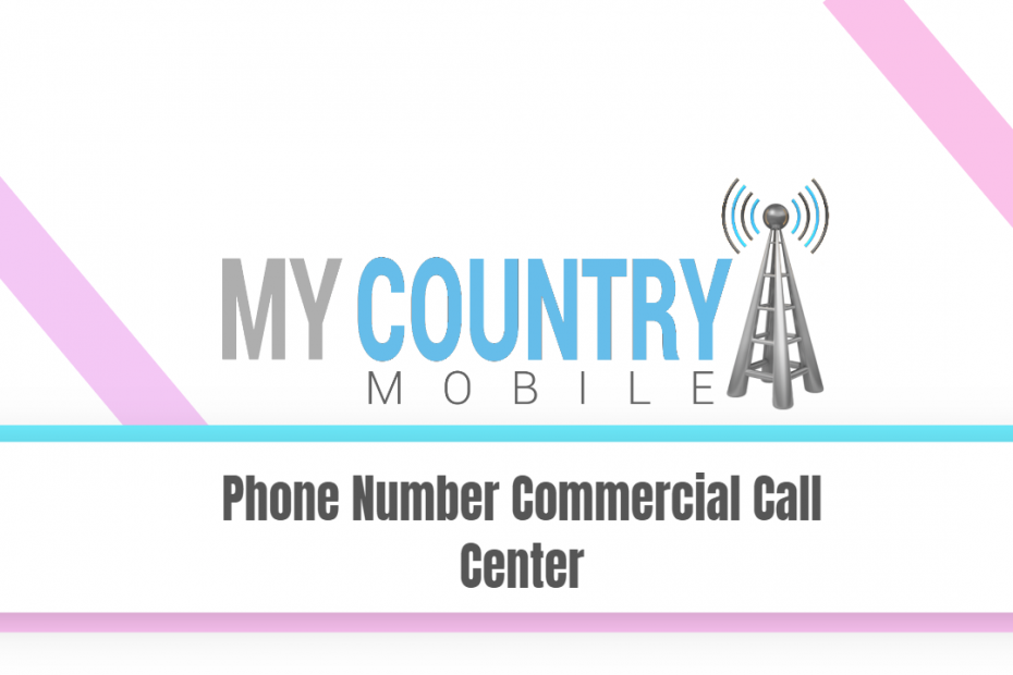 Phone Number Commercial Call Center - My Country Mobile