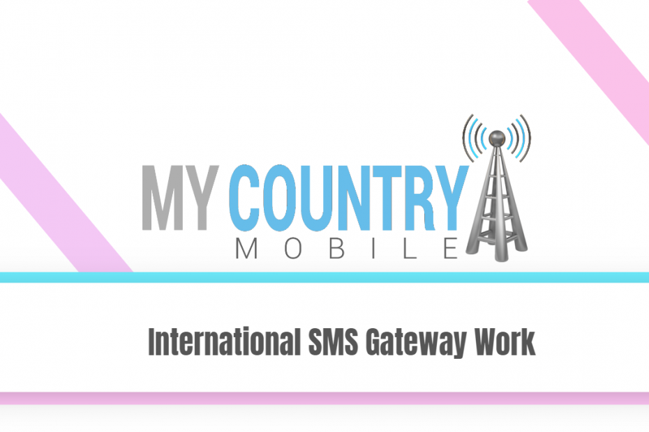 International SMS Gateway Work - My Country Mobile