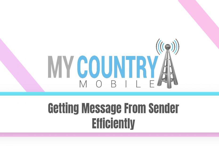Getting Message From Sender Efficiently - My Country Mobile