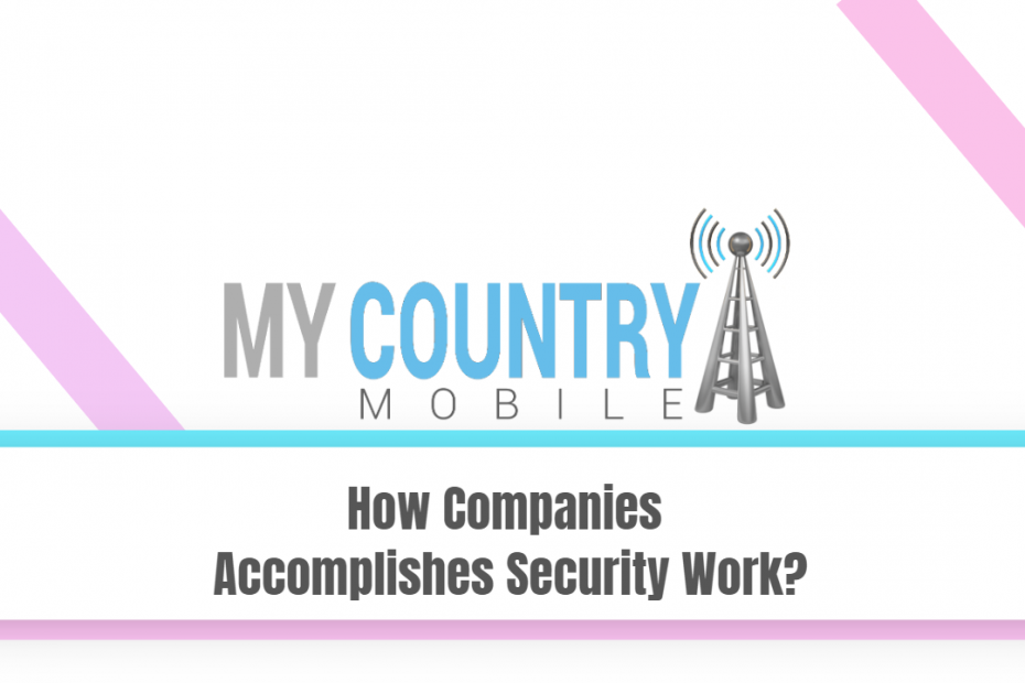 SEO title preview: How Companies Accomplishes Security Work ? - My Country Mobile