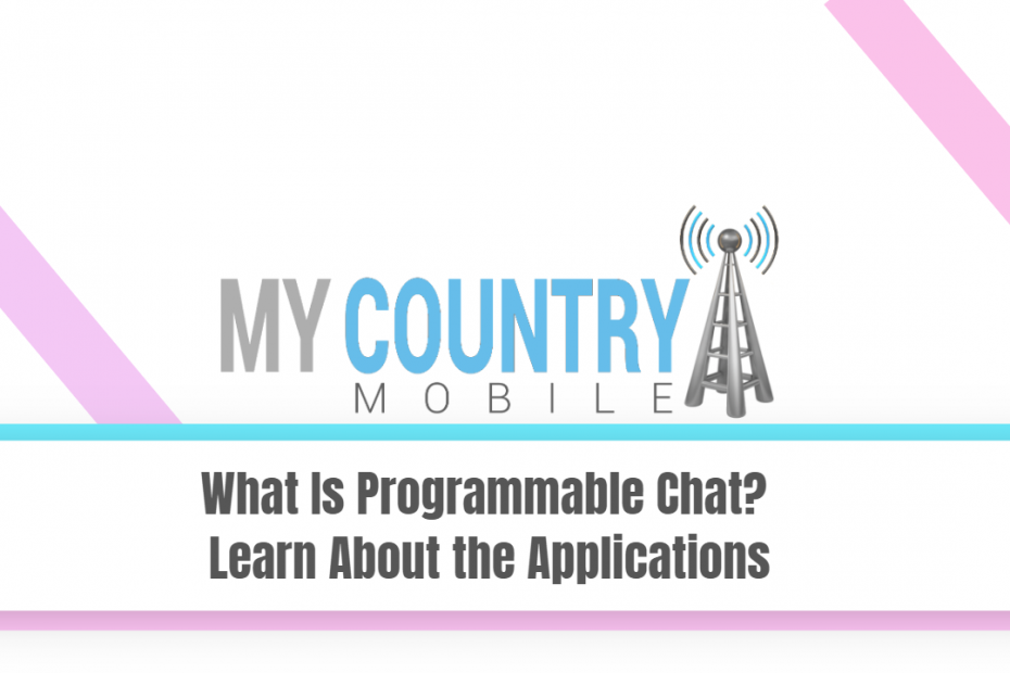 What Is Programmable Chat? Learn About the Applications - My Country Mobile