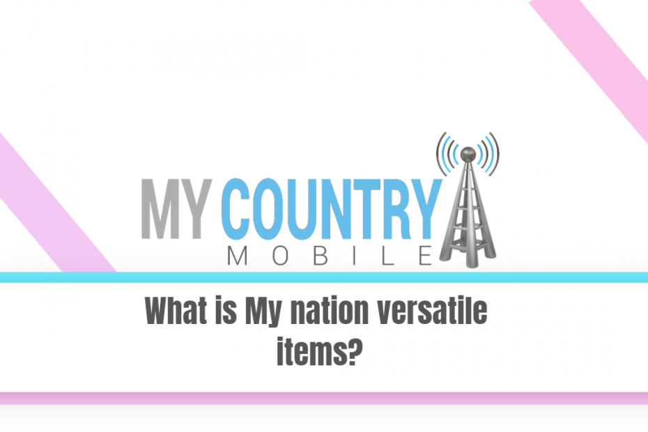 What is My nation versatile items? - My Country Mobile