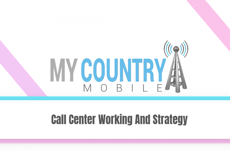 Call Center Working And Strategy - My Country Mobile