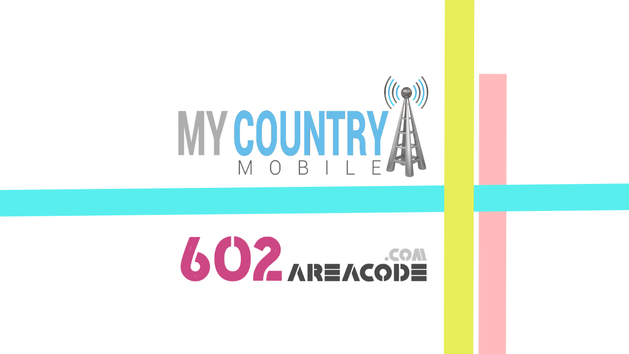 602 Area Code - My Country Mobile